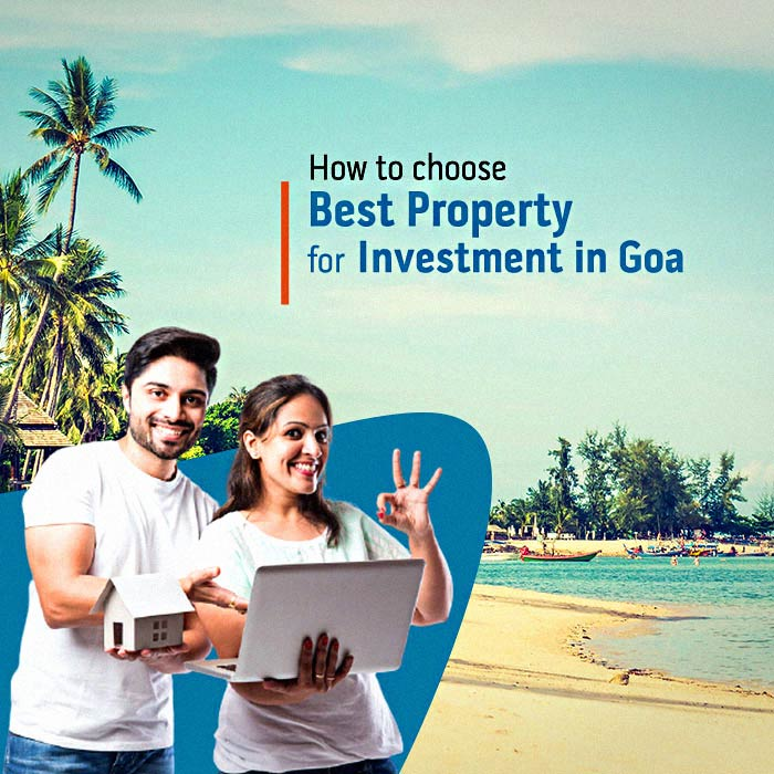Tips To Choose The Best Property For Investment In Goa!